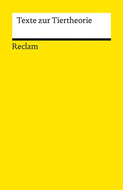 Kling, Alexander / Roland Borgards / Esther Köhring (Hgg.): Texte zur Tiertheorie. Stuttgart: Reclam, 2015.