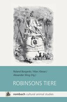 Kling, Alexander / Roland Borgards / Marc Klesse (Hgg.): Robinsons Tiere. Freiburg/Br.: Rombach 2016 (Reihe: Cultural Animal Studies).