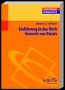 Lehmann, Johannes: Einführung in das Werk von Heinrich Kleist. Darmstadt: Wissenschaftliche Buchgesellschaft, 2013.
