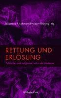 Lehmann, Johannes / Hubert Thüring: Rettung und Erlösung. Politisches Heil in der Moderne. Paderborn: Wilhelm Fink, 2015.