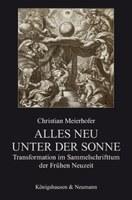 Meierhofer, Christian: Alles neu unter der Sonne. Das Sammelschrifttum der Frühen Neuzeit und die Entstehung der Nachricht. Würzburg: Königshausen & Neumann, 2010 (= Epistemata Literaturwissenschaft; 702).