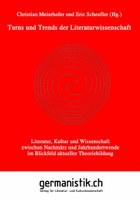 Meierhofer, Chr. / E. Scheufler (Hgg.): Turns und Trends der Literaturwissenschaft. Literatur, Kultur und Wissenschaft zwischen Nachmärz und Jahrhundertwende im Blickfeld aktueller Theoriebildung. Zürich: germanistik.ch, 2011 (=Kulturwissenschaft; 2).