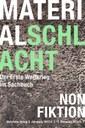 Meierhofer, Christian / Michael Schikowski / Jens Wörner (Hgg.): Materialschlacht. Der Erste Weltkrieg im Sachbuch. Hannover: Wehrhahn, 2013 (= Non Fiktion, Heft 2/2013–Heft 1/2014).