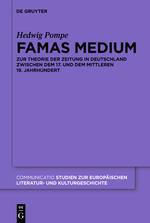 Pompe, Hedwig: Famas Medium. Zur Theorie der Zeitung in Deutschland zwischen dem 17. und dem mittleren 19. Jahrhundert. Berlin / Boston: de Gruyter, 2012 (= Communicatio;  43).