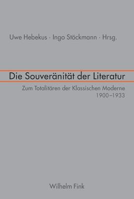 Stöckmann, Ingo / Uwe Hebekus (Hgg.): Die Souveränität der Literatur. Zum Totalitären der Klassischen Moderne 1900–1933. München: Fink, 2008.