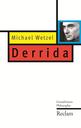 Wetzel, Michael: Derrida. Grundwissen Philosophie. Stuttgart: Reclam, 2010.