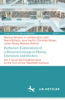 Barbarian: Explorations of a Western Concept in Theory, Literature, and the Arts. Vol. I: From the Enlightenment to the Turn of the Twentieth Century.